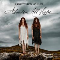 Gretchen Menn - Abandon All Hope (2016)