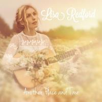 Lisa Redford - Another Place and Time (2016)