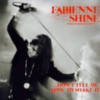 Fabienne Shine - Don't Tell Me How To Shake It