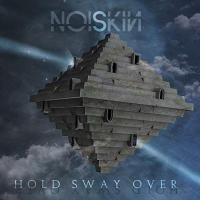 Noiskin - Hold Sway Over