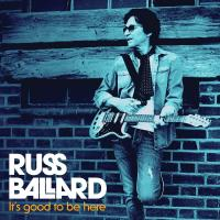Russ Ballard - It's Good To Be Here