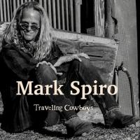 Mark Spiro - Traveling Cowboys