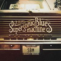 Supersonic Blues Machine - West of Flushing South of Frisco (2016)